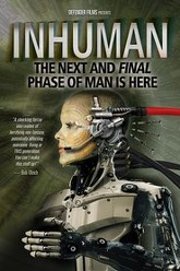 Inhuman: The Next and Final Phase of Man is Here Trailer