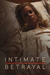 Intimate Betrayal Trailer
