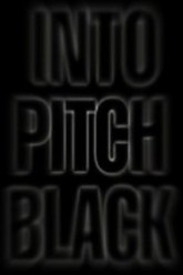 Into Pitch Black Trailer