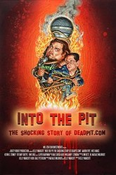 Into the Pit: The Shocking Story of Deadpit.com Trailer