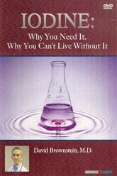 Iodine: Why You Need It, Why You Can't Live Without It Trailer
