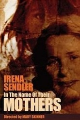 Irena Sendler: In the Name of Their Mothers Trailer