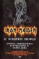 Iron Maiden: 12 Wasted Years Trailer