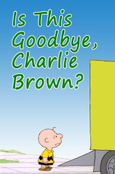 Is This Goodbye, Charlie Brown? Trailer