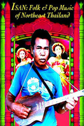 Isan: Folk and Pop Music of Northeast Thailand Trailer
