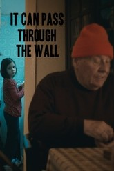 It Can Pass Through the Wall Trailer