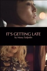 It's Getting Late Trailer