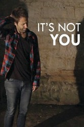 It's Not You Trailer