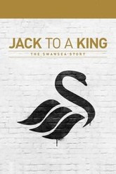 Jack to a King: The Swansea Story Trailer