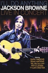 Jackson Browne: I'll Do Anything - Live In Concert Trailer