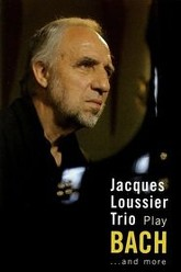 Jacques Loussier Trio Play Bach... and More Trailer