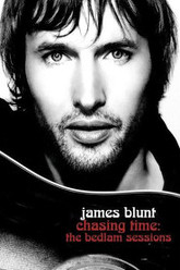 James Blunt - Chasing Time: The Bedlam Sessions Trailer