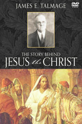 James E. Talmage: The Story Behind Jesus the Christ Trailer