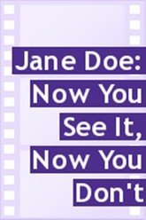Jane Doe: Now You See It, Now You Don't Trailer
