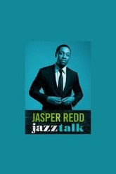 Jasper Redd: Jazz Talk Trailer