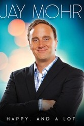 Jay Mohr: Happy. And A Lot. Trailer