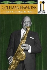 Jazz Icons - Coleman Hawkins Live in '62 & '64 Trailer