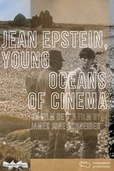 Jean Epstein, Young Oceans of Cinema Trailer