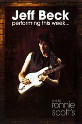 Jeff Beck : Performing This Week... Live at Ronnie Scott's Trailer