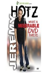 Jeremy Hotz - What A Miserable DVD This Is Trailer