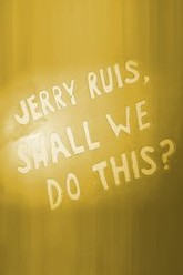 Jerry Ruis, Shall We Do This? Trailer