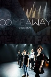 Jesus Culture - Come Away Trailer
