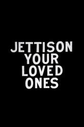 Jettison Your Loved Ones Trailer