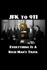 JFK to 9/11: Everything is a Rich Man's Trick Trailer