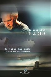 J.J. Cale - To Tulsa And Back (On tour with J.J. Cale) Trailer