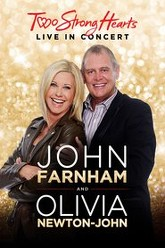 John Farnham and Olivia Newton-John: Two Strong Hearts - Live in Concert Trailer