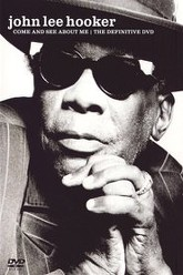 John Lee Hooker: Come And See About Me Trailer