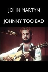 John Martyn: Johnny Too Bad Trailer