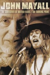 John Mayall - The Godfather of British Blues/The Turning Point Trailer