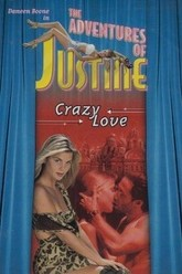 Justine: Crazy Love Trailer