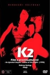 K2 (A Film About Prostitution - Ladies of the Night) Trailer