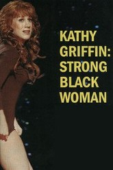 Kathy Griffin: Strong Black Woman Trailer