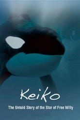 Keiko The Untold Story of the Star of Free Willy Trailer
