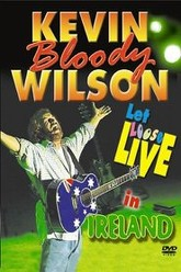 Kevin Bloody Wilson - Let Loose Live In Ireland Trailer