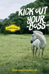 Kick Out Your Boss Trailer
