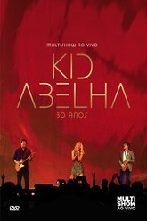 Kid Abelha 30 Anos Multishow Ao Vivo Trailer