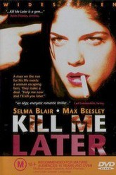Kill Me Later Trailer