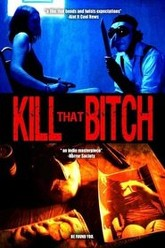 Kill That Bitch Trailer