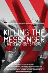 Killing the Messenger: The Deadly Cost of News Trailer