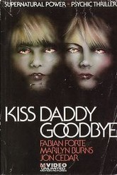 Kiss Daddy Goodbye Trailer