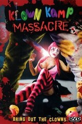 Klown Kamp Massacre Trailer
