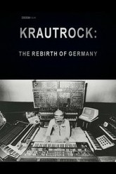 Krautrock : The Rebirth of Germany Trailer