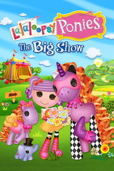 Lalaloopsy Ponies: The Big Show Trailer