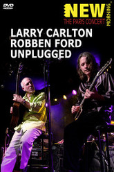 Larry Carlton & Robben Ford - Unplugged Trailer