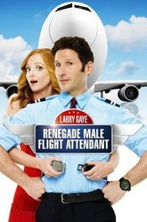 Larry Gaye: Renegade Male Flight Attendant Trailer