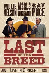 Last Of The Breed: Willie Nelson, Merle Haggard, Ray Price Trailer